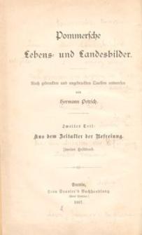 Pommersche Lebens- und Landesbilder. Zweiter Teil: Aus dem Befreiung. Pommersche Lebens- und Landesbilder