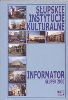 Słupskie instytucje kulturalne : informator