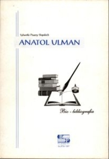 Anatol Ulman : bio-bibliografia