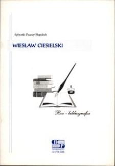 Wiesław Ciesielski : bio-bibliografia
