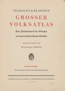 Velhagen & Klasings grosser Volksatlas : das Jubilaumswerk des Verlages zu seinem hundertjahrigen Bestehen