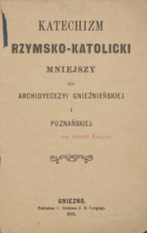 Katechizm Rzymsko-Katolicki Mniejszy dla Archidiecezji Gnieźnieńskiej i Poznańskiej