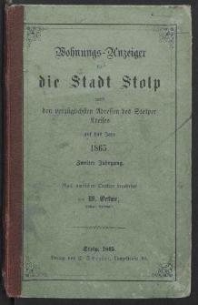 Wohnungs - Anzeiger für die Stadt Stolp nebst den vorzüglichsten Adressen des Stolper Kreis auf das Jahr 1865